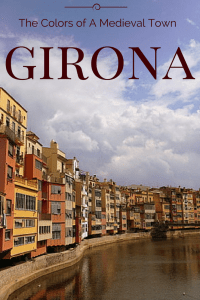 Girona- The Colors of a Medieval Town