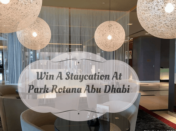 Summer Staycation Review & Your Chance To Win a Stay at Park Rotana Abu Dhabi