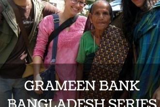 Grameen Bank Bangladesh: Meeting Comilla Begum