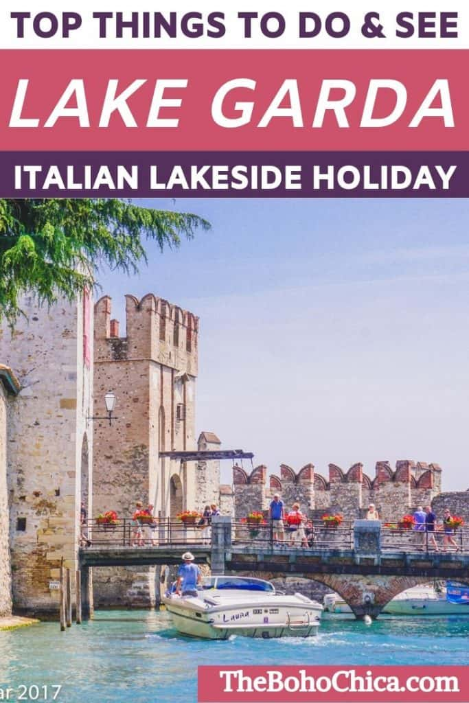 Lake Garda Holidays: Things to do in Lake Garda and places to visit on the perfect Italian lakeside trip of beautiful towns, medieval architecture, fantastic views, quality wines, and amazing food!