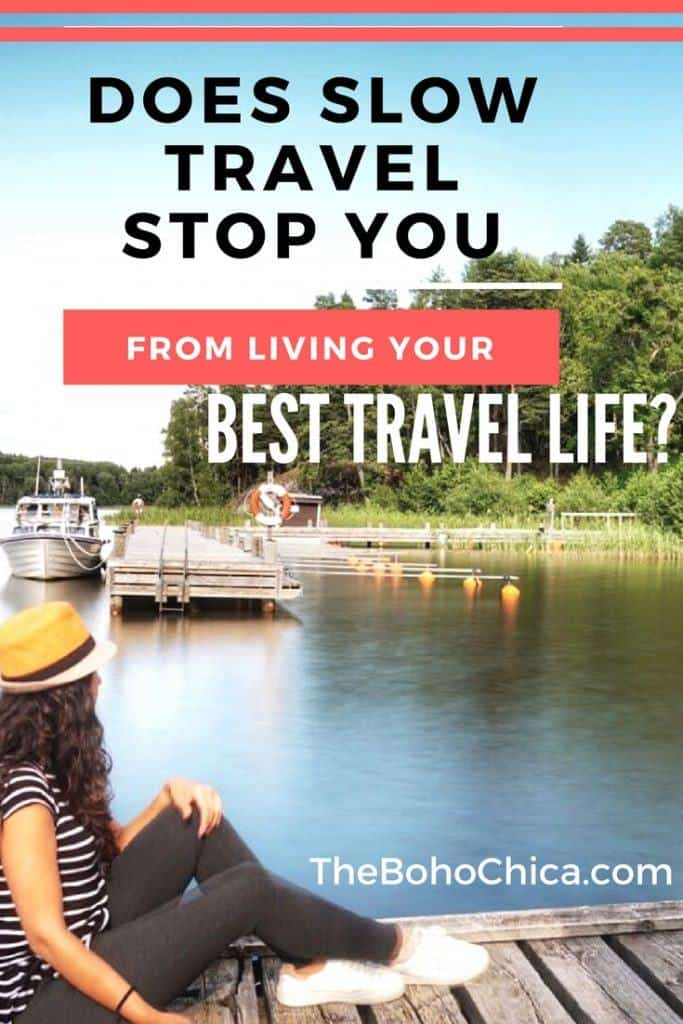 Does Slow Travel stop us from living our best travel lives? Does not having a bucket list make me a less ambitious traveler?
