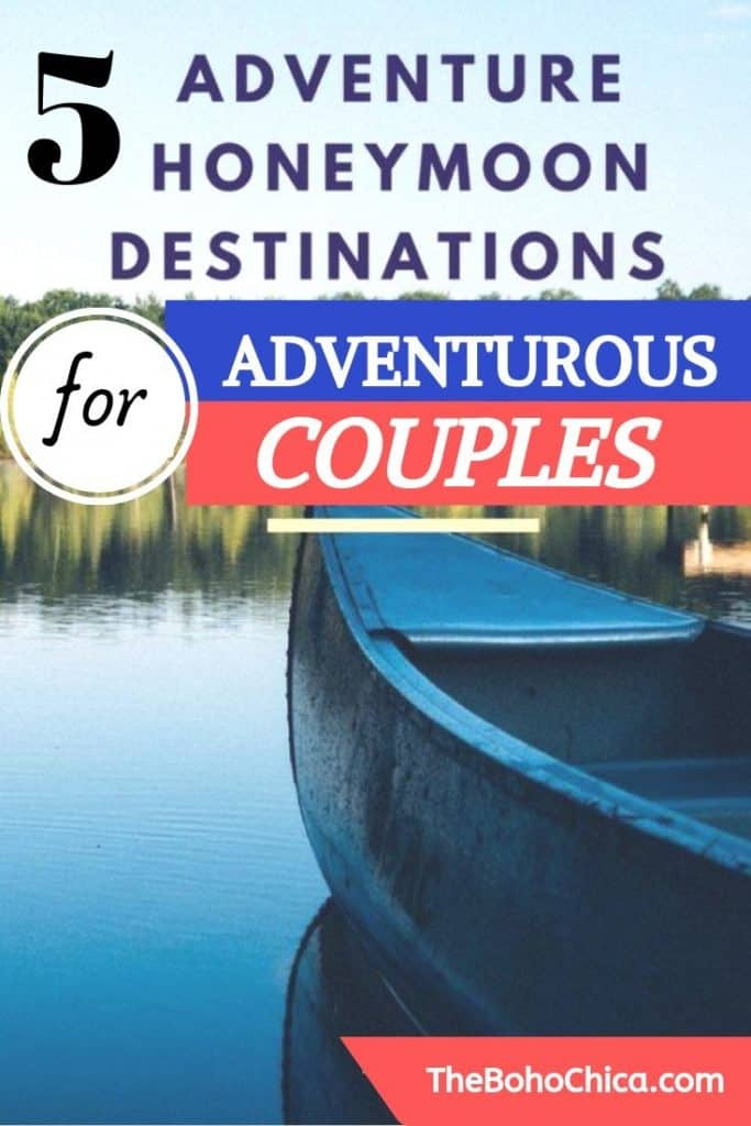 5 Cool Adventure honeymoon destinations for thrill-seeking couples. #adventure #honeymoon #adventurehoneymoon #adventurecouples