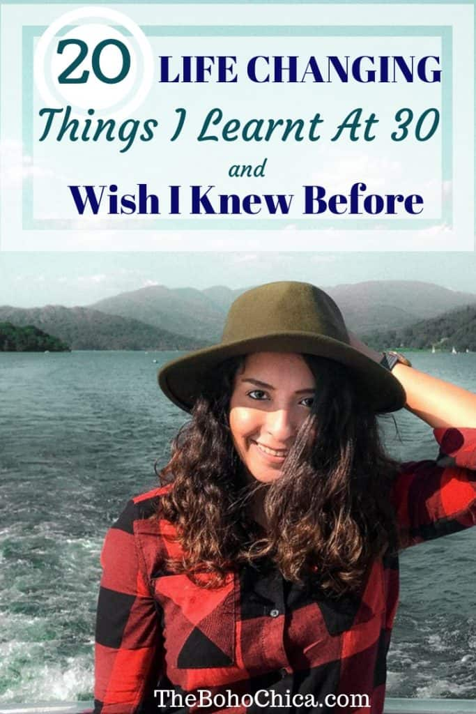 20 Life Changing Things That I Learnt At 30 & Wish I Knew Before