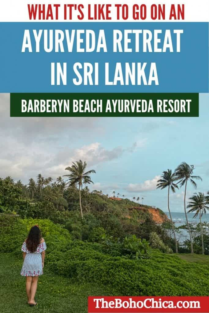 What to Expect at an Ayurveda Retreat in Sri Lanka: A detailed review of our stay at Barberyn Beach Ayurveda Resort Weligama #SriLanka #retreat #AyurvedaRetreat #wellnessretreat